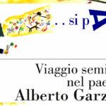 """Mostra """"...Si parte! Viaggio semiserio nel paese di Alberto Garzotto"""""""